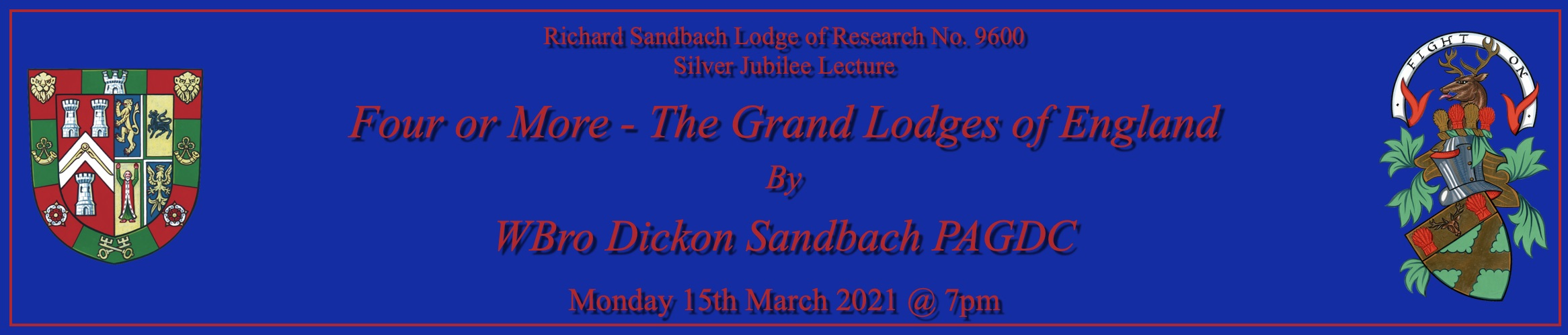 Richard Sandbach Lodge of Research Silver Jubilee Lecture: Four or More - The Grand Lodges of England